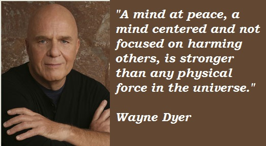 Wayne Dyer Quote